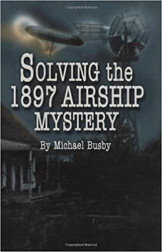 Solving the 1897 Airship Mystery: Michael Busby