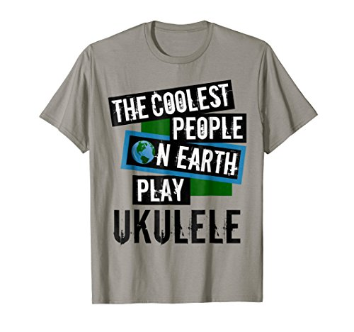 The Coolest People on Earth Play Ukulele Cool String Instrument T-Shirt