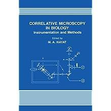 Correlative Microscopy In Biology: Instrumentation and Methods