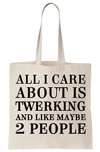 Bag Twerking Tote Canvas About Maybe 2 I Care Like And People All Is F7gqxwBC