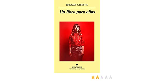 Un libro para ellas (PANORAMA DE NARRATIVAS nº 941) eBook: Bridget Christie: Amazon.es: Tienda Kindle