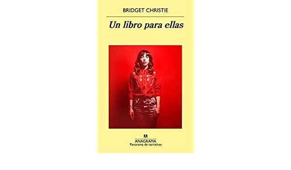 Amazon.com: Un libro para ellas (PANORAMA DE NARRATIVAS nº 941) (Spanish Edition) eBook: Bridget Christie: Kindle Store
