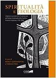 Spiritualita e Teologia : Simposio in Occasione Del 50th Anniversario Dell' Istituto Di Spiritualita Della Pontificia Universita Gregoriana (95-08), Szentmártoni, Mihály and Pieri, F., 8878391530