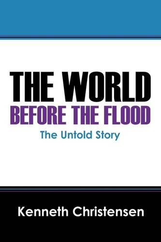 The World Before the Flood: The Untold Story