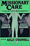 Missionary Care : Counting the Cost for World Evangelization, Odonnell Kel , 0878082336