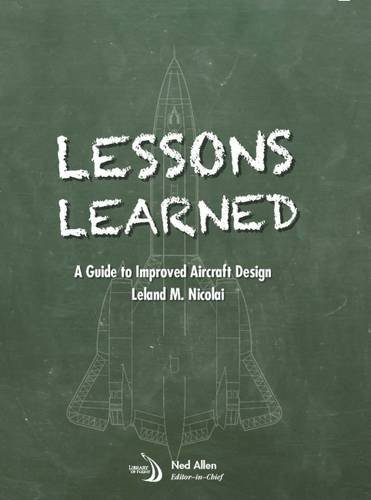 Lessons Learned: A Guide to Improved Aircraft Design (Library of Flight)