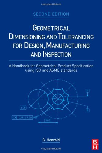 Download Geometrical Dimensioning and Tolerancing for Design, Manufacturing and Inspection: A Handbook for Geometrical Product Specification using ISO and ASME standards Pdf