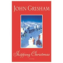 Skipping Christmas by John Grisham (2002-10-28)