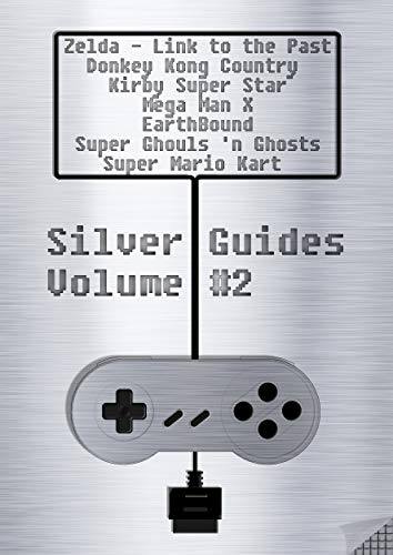 Silver Guides #2 incl. Legend of Zelda - A link to the Past, Donkey Kong Country, Kirby Super Star, Mega Man X, Earthbound, Super Ghouls'n Ghosts and Super Mario Kart: almost 1000 pages of Material!