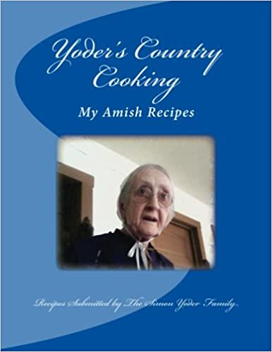 Yoders Country Cooking: Amish Recipes: Ms Susie J Yoder, Mr Joseph E