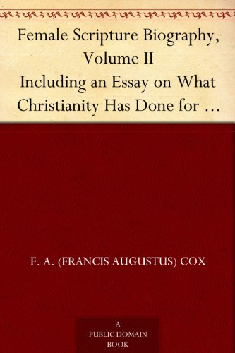 Female Scripture Biography Volume Ii Including An Essay On What  Christianity Has Done For Women Female Scripture Biography Volume Ii Including An Essay On What  Christianity Has Done For Women