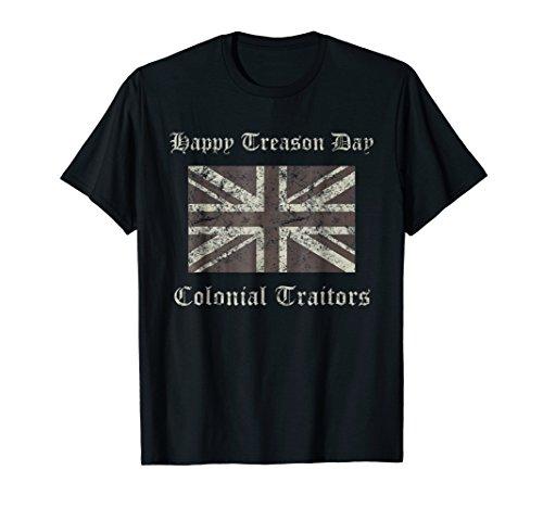Happy Treason Day Colonial Traitors Funny British Flag Shirt