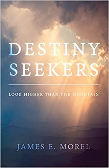 Destiny Seekers: Look Higher Than the Mountain