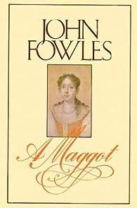 A MAGGOT par John Fowles
