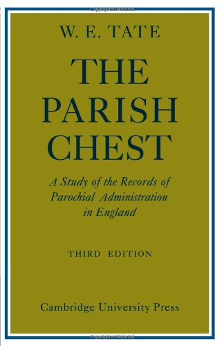 The Parish Chest: A Study of the Records of Parochial Administration in England