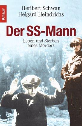 Der SS-Mann: Leben und Sterben eines Mörders