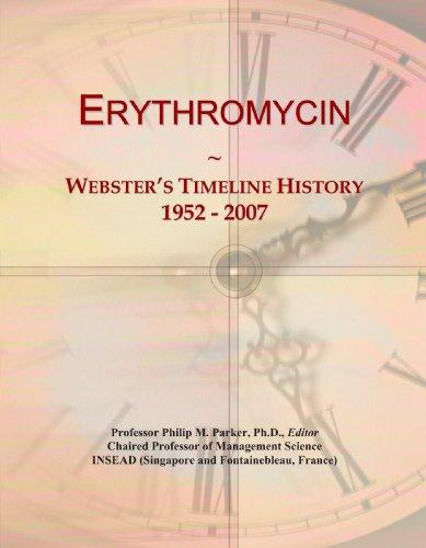 (Erythromycin: Webster's Timeline History, 1952 - 2007)