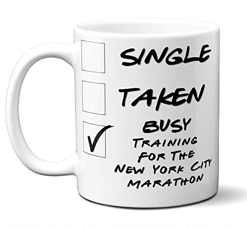 Runner Training Marathon (Funny New York City Marathon Runners Mug. Single, Taken, Busy Training For Cup. Great Marathon Running Gift Men Women Birthday Christmas. 11 ounces.)