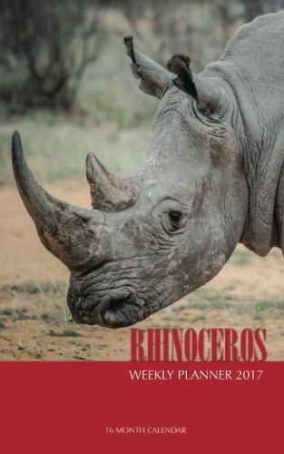 Rhinoceros Weekly Planner 2017: 16 Month Calendar pdf epub