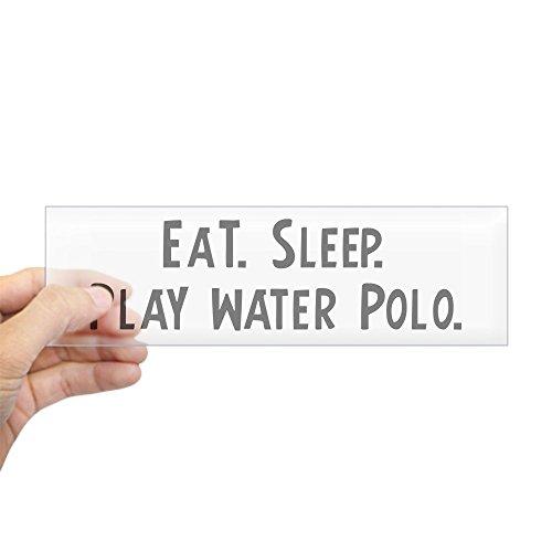 CafePress Eat, Sleep, Play Water Polo Bumper Sticker Sticker Bumper - Standard Clear