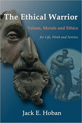 The Ethical Warrior: Values, Morals and Ethics - For Life ...