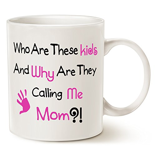 Funny Mom Coffee Mug - Who Are These Kids? And Why Are They Calling Me Mom?! - Best Christmas Gifts for Mother Mom Ceramic Cup White, 11 Oz by (College Humor Halloween Ideas)