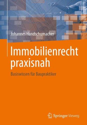 Immobilienrecht praxisnah: Basiswissen für Planer Taschenbuch – 3. November 2014 Johannes Handschumacher Springer Vieweg 3658022779 Bau- und Umwelttechnik