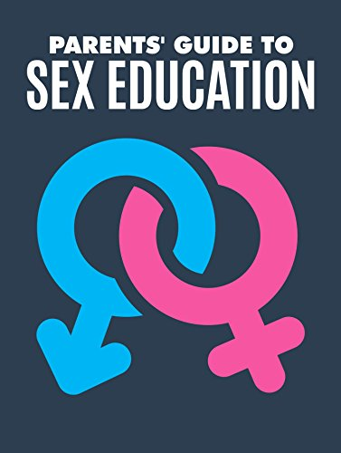 Parents' Guide To Sex Education: SEX and RELATIONSHIP Tips (English Edition)