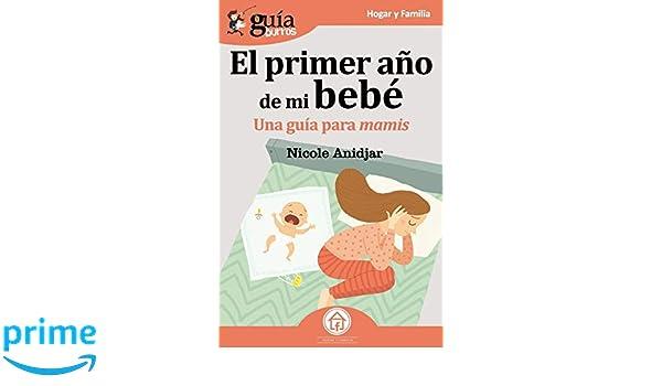 Amazon.com: GuíaBurros El primer año de mi bebé: Una Guía para mamis ...