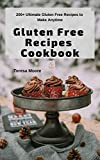 Gluten Free Recipes Cookbook:  200+ Ultimate Gluten Free Recipes to Make Anytime (Delicious Recipes Book 86)