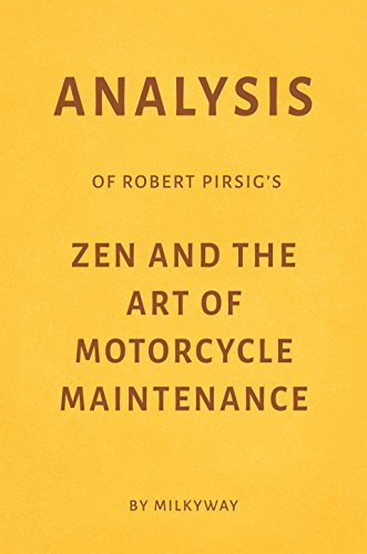 Analysis of Robert Pirsig's Zen and the Art of Motorcycle Maintenance (English Edition)