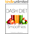 DASH Diet Smoothies: For Low Salt, Low Cholesterol, Weight Loss, and Diabetes Diets (DASH Diet Cookbook Book 1)