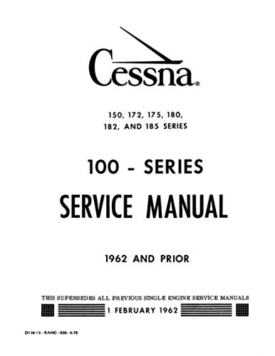 Cessna 150, 172, 175, 180, 182, and 185 Series (100-Series) SERVICE MANUAL 1962 and prior