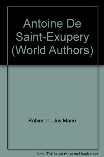 Antoine De Saint-Exupery (Twayne's World Authors Series)