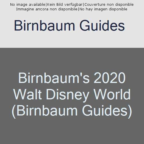 Birnbaum's 2020 Walt Disney World: The Official Guide (Birnbaum ()