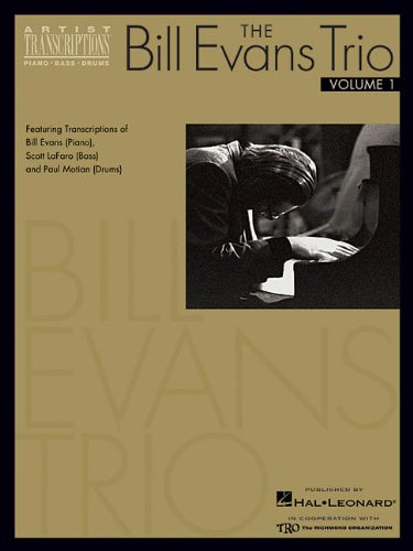 The Bill Evans Trio - Volume 1 (1959-1961): Featuring Transcriptions of Bill Evans (Piano), Scott LaFaro (Bass) and Paul Motian (Drums)
