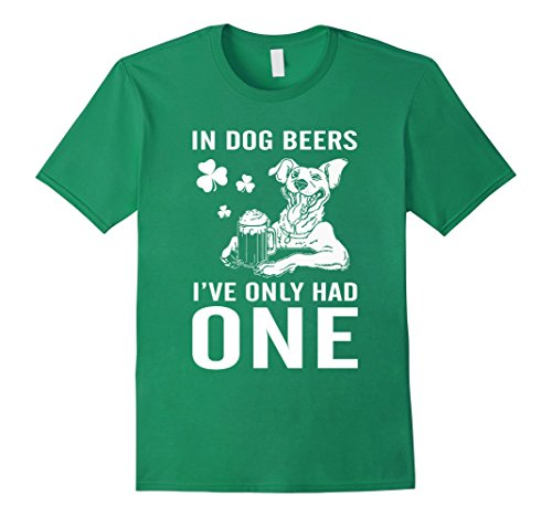 Men's St. Patricks Irish In Dog Beers I've Only Had One T-shirts Medium Kelly Green