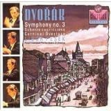 Dvorak: Symphony No. 3 in E Flat Major, Op. 10; Scherzo Capriccioso, Op. 66;  Carnival Overture, Op. 92