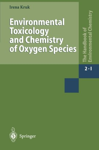Environmental Toxicology and Chemistry of Oxygen Species (The Handbook of Environmental Chemistry) (Volume 2)