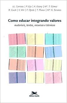Como educar integrando valores: Materiais, textos, recursos e técnicas