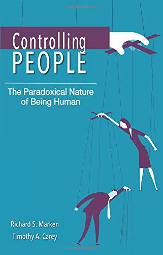 Controlling People: The Paradoxical Nature of Being Human [Richard S. Marken - Timothy A. Carey] (Tapa Blanda)