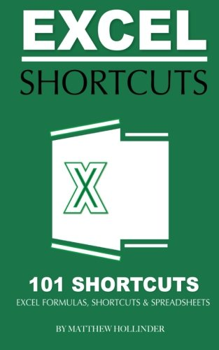 Excel Shortcuts 101 Shortcuts: Excel Formulas, Shortcuts & Spreadsheets
