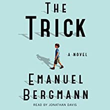 The Trick: A Novel Audiobook by Emanuel Bergmann Narrated by Jonathan Davis