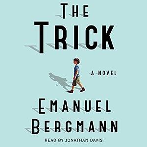 The Trick: A Novel Hörbuch von Emanuel Bergmann Gesprochen von: Jonathan Davis