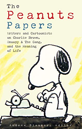 The Peanuts Papers: Charlie Brown, Snoopy & the Gang, and the Meaning of Life: A Library of America Special -