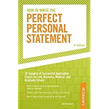 How to Write the Perfect Personal Statement: Write Powerful Essays for Law, Business, Medical, or Graduate School...