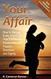img - for Your Affair: How to Manage Every Aspect of Your Extramarital Relationship with Passion, Discretion and Dignity (Third Edition) book / textbook / text book