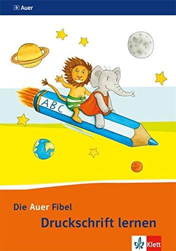 Die Auer Fibel / Ausgabe für Bayern - Neubearbeitung 2014: Die Auer Fibel / Arbeitsheft Druckschrift lernen: Ausgabe für Bayern - Neubearbeitung 2014
