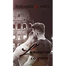 L'UNIVERSO COSPIRA (Italian Edition)