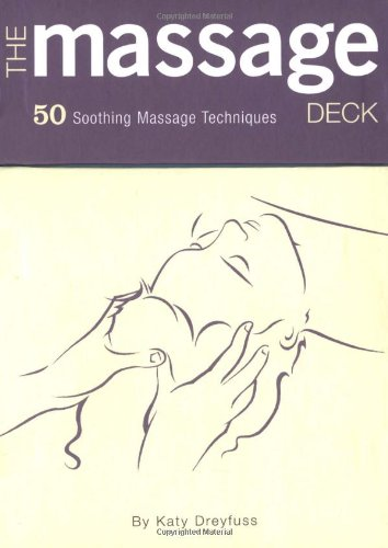 The Massage Deck: 50 Soothing Massage Techniques